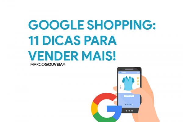 Google Shopping 11 dicas para Vender mais