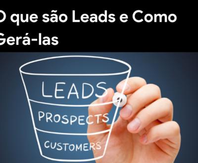 O que são leads e como gerar leads